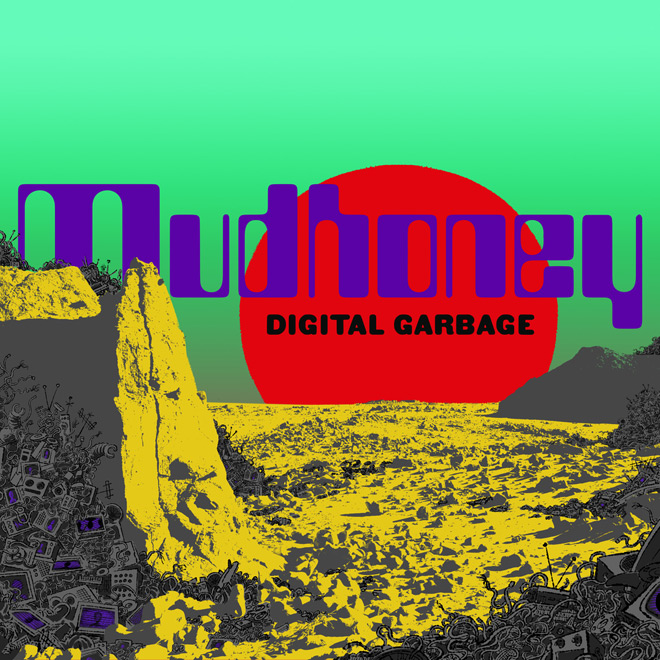 mudhoney digitalgarbage cover - Mudhoney - Digital Garbage (Album Review)