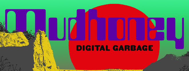 mudhoney digitalgarbage slide - Mudhoney - Digital Garbage (Album Review)
