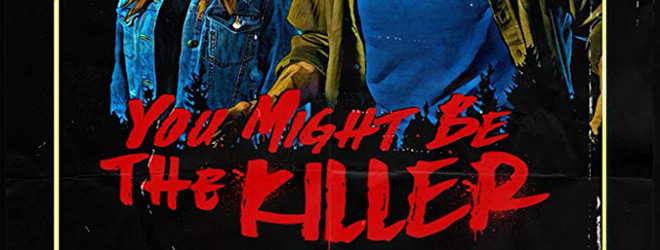 you night be the killer slide - You Might Be The Killer (Movie Review)