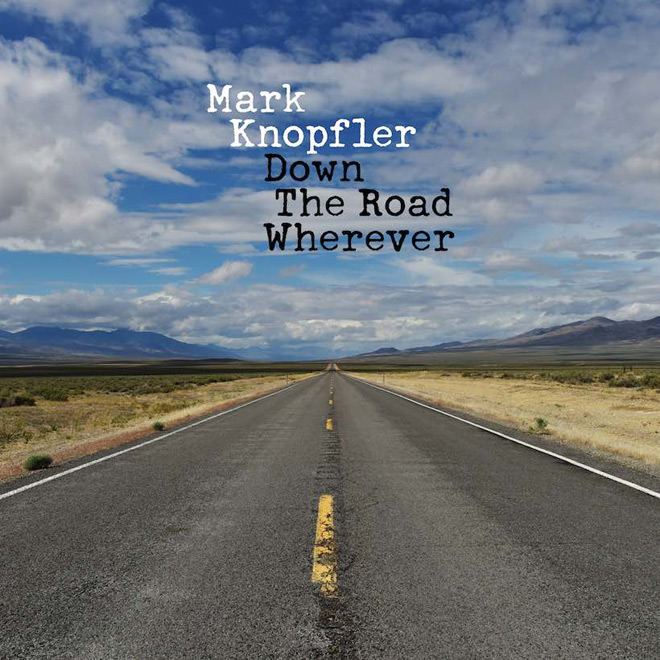Mark Knopfler Down The Road Wherever - Mark Knopfler - Down The Road Wherever (Album Review)