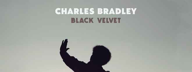 bradley slide - Charles Bradley - Black Velvet (Album Review)