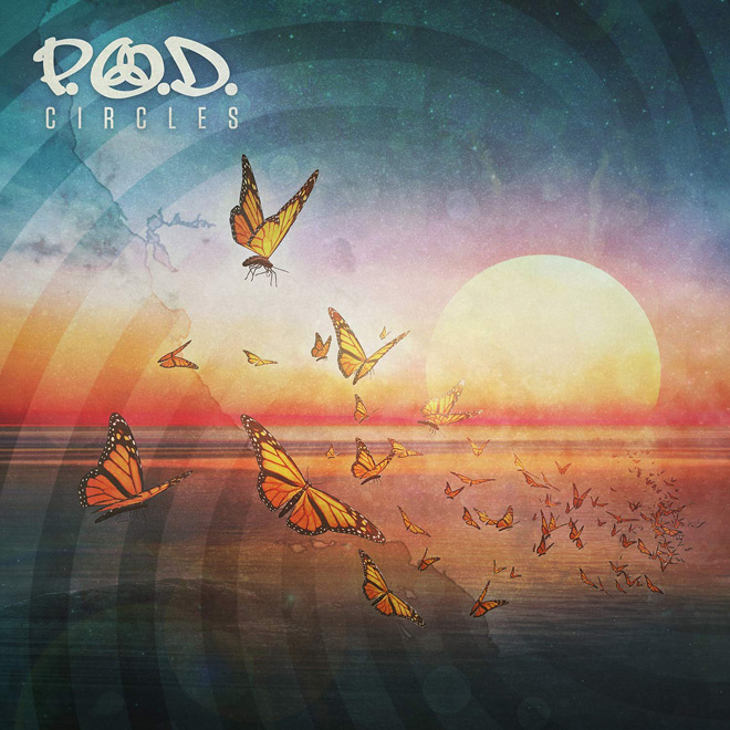 pod 2018 - P.O.D. - Circles (Album Review)