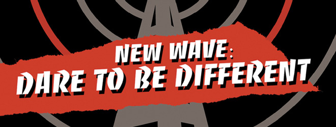 new wave dare slide - New Wave: Dare To Be Different (Documentary Review)