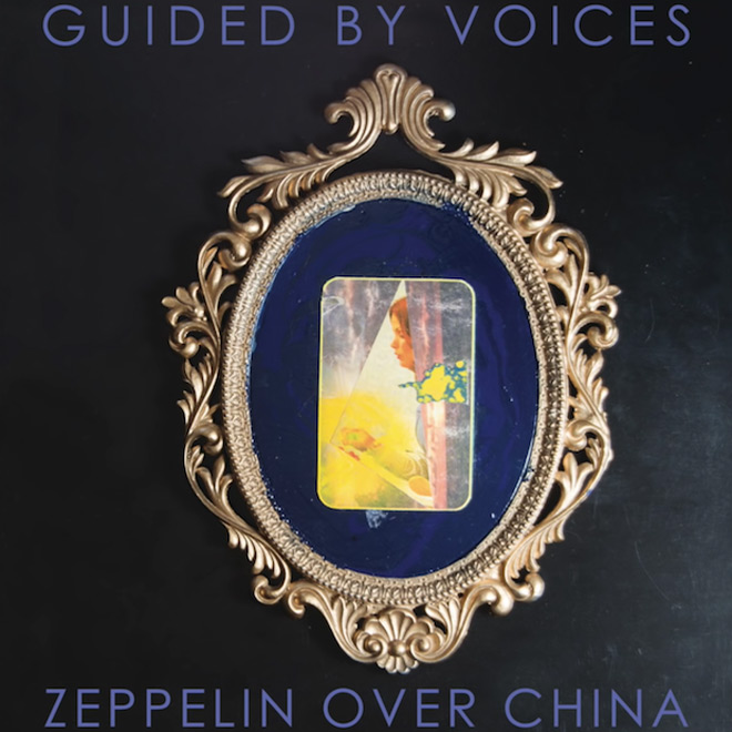 guided by voices zeppelin over china - Guided by Voices - Zeppelin Over China (Album Review)