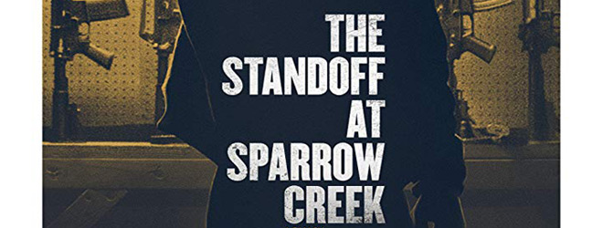 standoff poster slide - The Standoff at Sparrow Creek (Movie Review)
