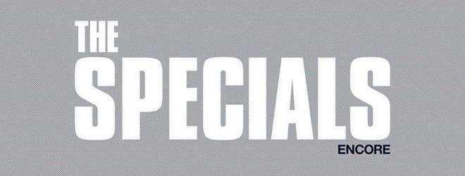 the specials encore album promo - The Specials - Encore (Album Review)