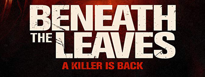 beneath the leaves slide - Beneath the Leaves (Movie Review)