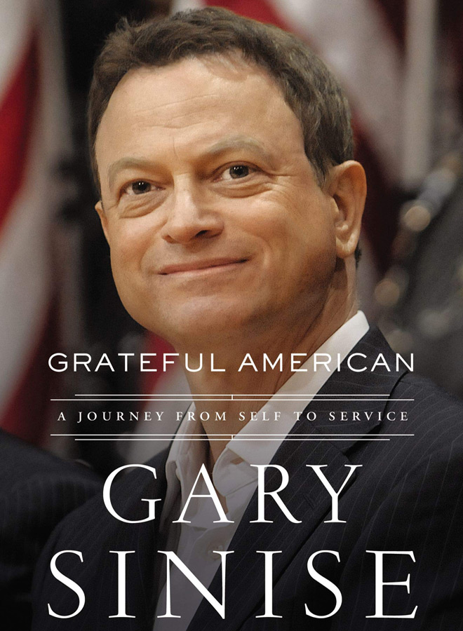 gary sinise book - Grateful American: A Journey from Self to Sacrifice (Book Review)