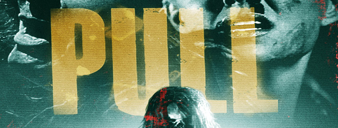 pull slide - Pull (Movie Review)