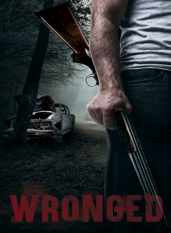wronged poster - Wronged (Movie Review)