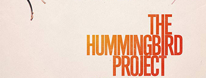 hummingbird slide - The Hummingbird Project (Movie Review)