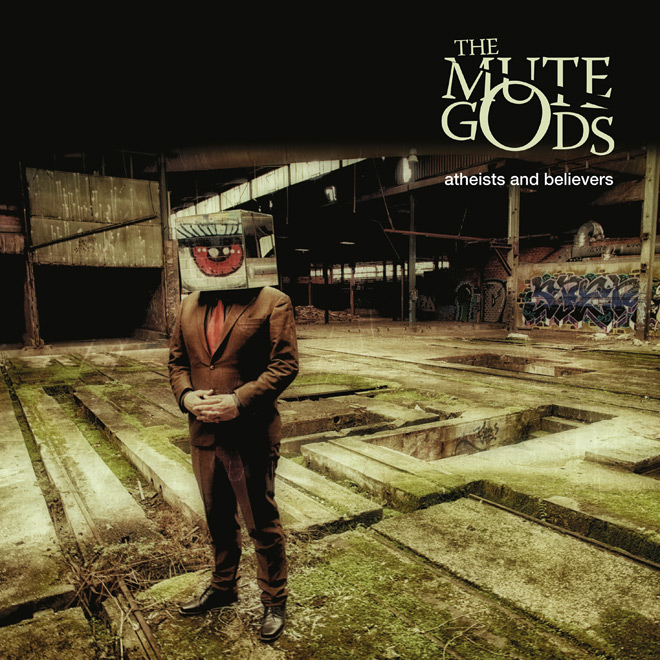 mute gods album - The Mute Gods - Atheists and Believers (Album Review)