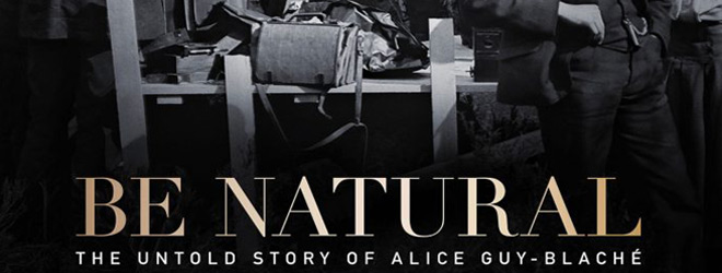 be natural slide - Be Natural: The Untold Story of Alice Guy-Blaché (Movie Review)