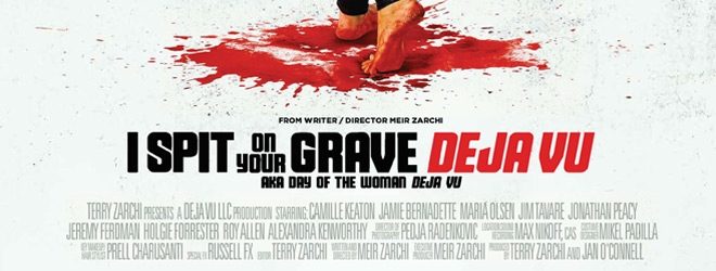 i spit slide - I Spit on Your Grave: Deja Vu (Movie Review)