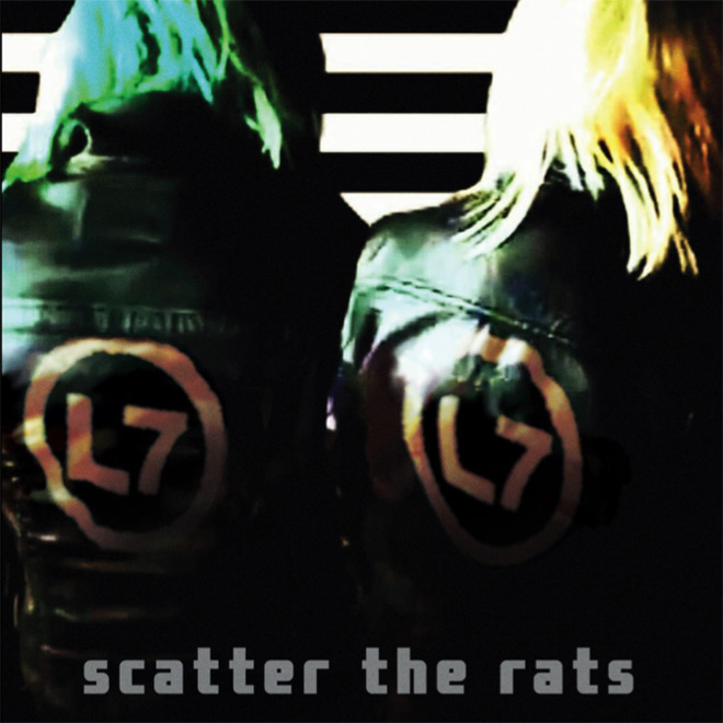 l7 scatter the rates - L7 - Scatter the Rats (Album Review)