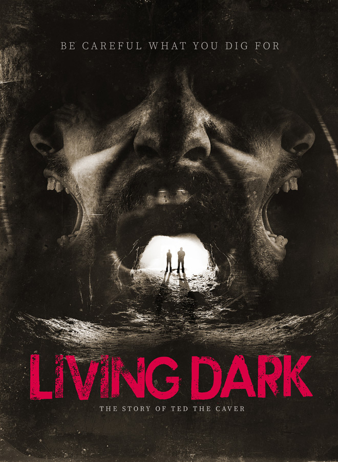 living dark poster - Living Dark: The Story of Ted the Caver (Movie Review)