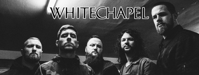 whitechapel interview 2019 - Interview - Ben Savage of Whitechapel