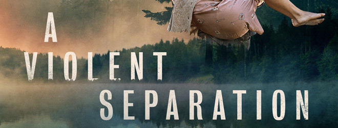 a violent separation slide - A Violent Separation (Movie Review)