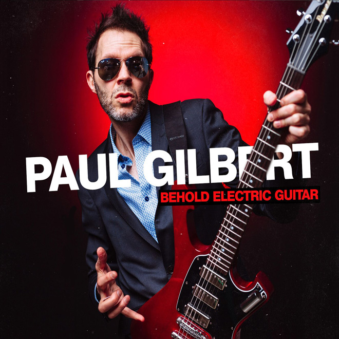 behold electric guitar - Paul Gilbert - Behold Electric Guitar (Album Review)