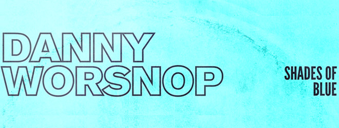 danny worsnop slide - Danny Worsnop - Shades of Blue (Album Review)