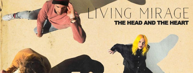 living mirage slide - The Head and the Heart - Living Mirage (Album Review)