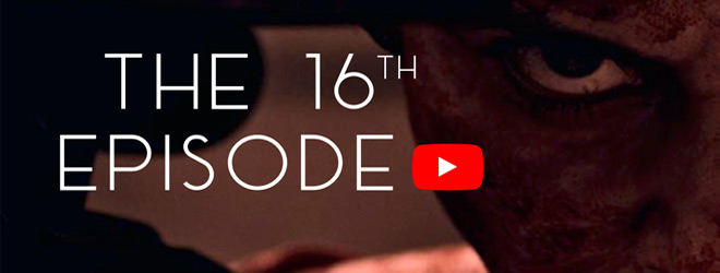 16th episode stil - The 16th Episode (Movie Review)