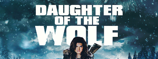 daughter slide - Daughter of the Wolf (Movie Review)