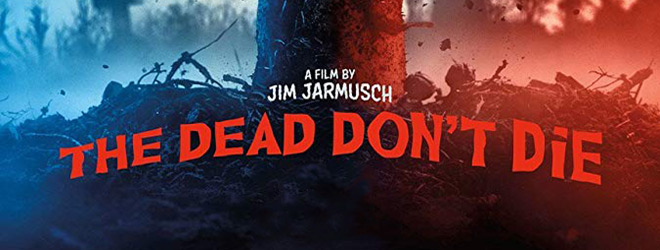 the dead dont die slide - The Dead Don't Die (Movie Review)