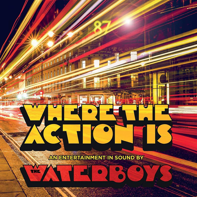 waterboys 2019 - The Waterboys - Where the Action Is (Album Review)