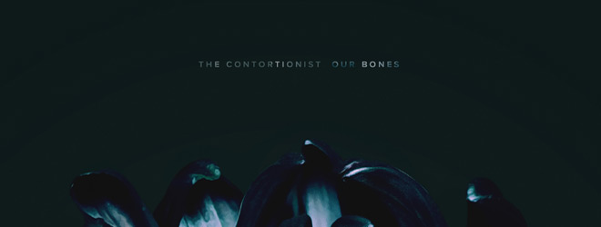 our bones slide - The Contortionist - Our Bones (EP Review)