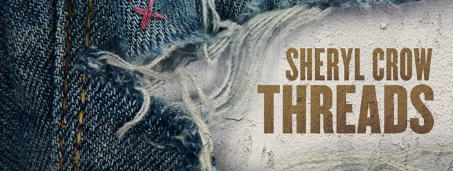 sherly crow threads slide - Sheryl Crow - Threads (Album Review)
