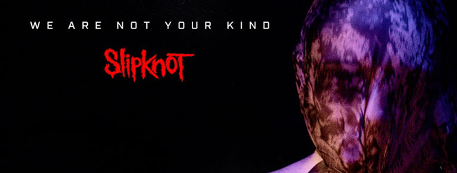 slipknot slide - Slipknot - We Are Not Your Kind (Album Review)