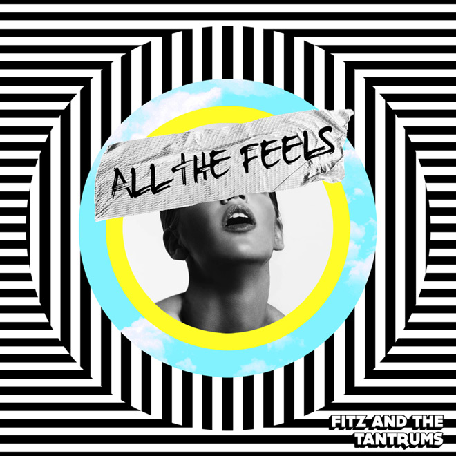 fitz and the tantrums all the feels - Fitz and the Tantrums - All The Feels (Album Review)