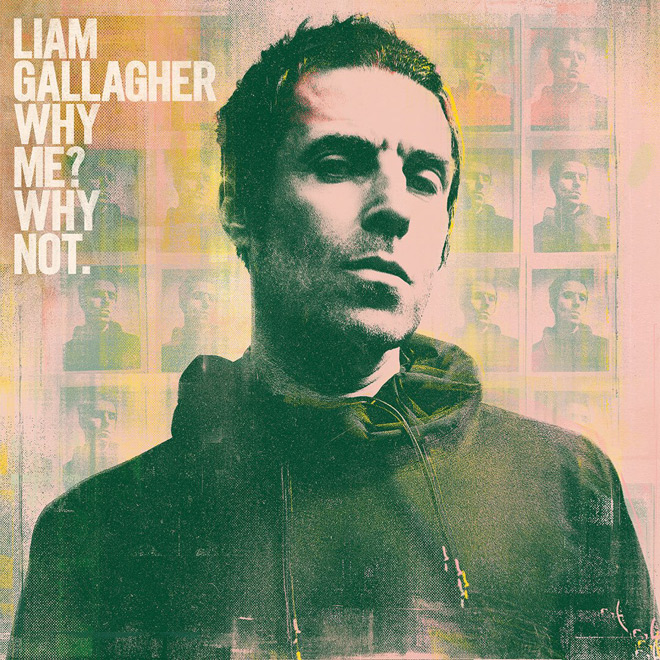 liam why - Liam Gallagher - Why Me? Why Not. (Album Review)