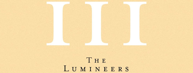lumineers iii slide - The Lumineers - III (Album Review)