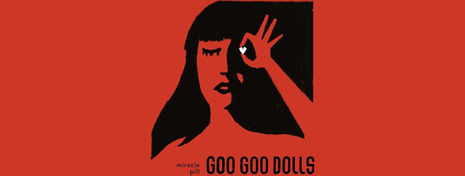 miracle pill slide - Goo Goo Dolls - Miracle Pill (Album Review)