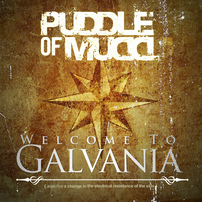 puddle of mudd welcome - Puddle of Mudd - Welcome to Galvania (Album Review)