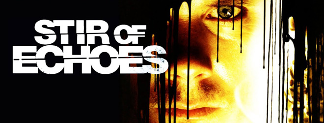 stir of echoes slide - Stir Of Echoes - 20 Years Of Supernatural Horror
