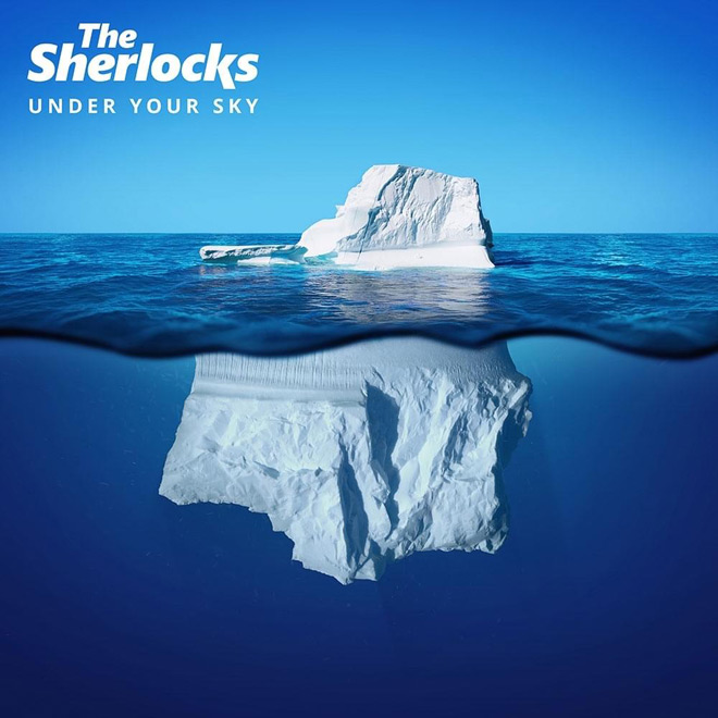 the sherlocks under your sky - The Sherlocks - Under Your Sky (Album Review)