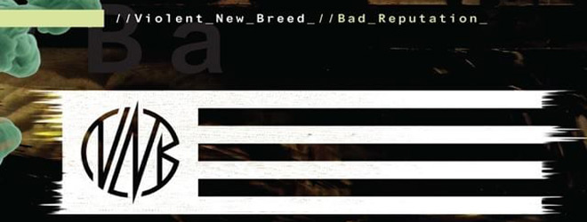 violent new breed slide - Violent New Breed - Bad Reputation (Album Review)