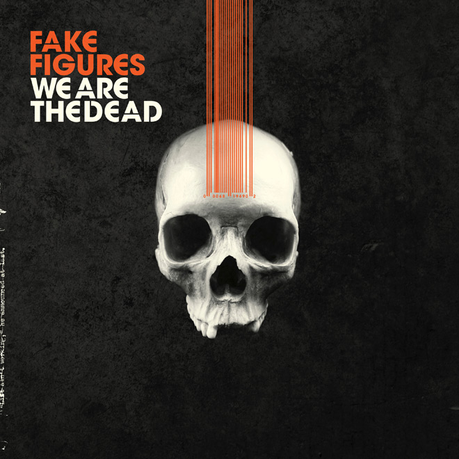 fake figures we are the dead - Fake Figures - We Are the Dead (EP Review)