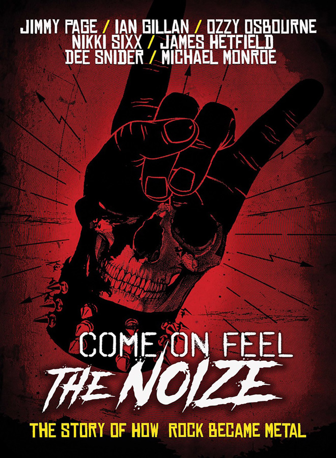 come on feel the noize poster - Come on Feel the Noize: The Story of How Rock Became Metal (Documentary Review)