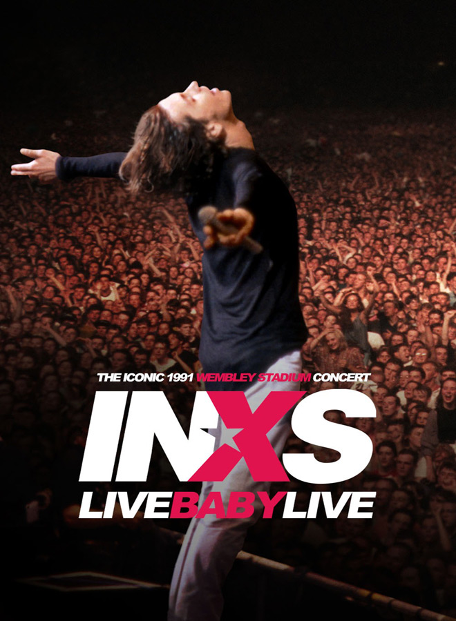inxs poster - INXS: Live Baby Live at Wembley Stadium (Live Concert Movie Review)