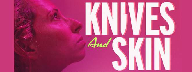 knives and skin slide - Knives and Skin (Movie Review)