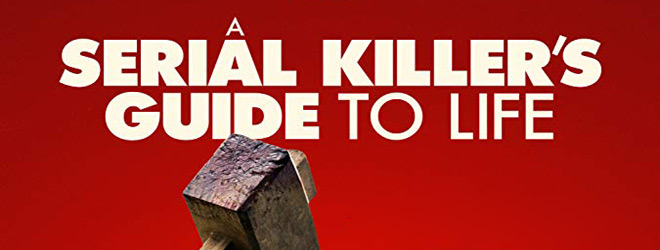 a serial killers guide slide - A Serial Killer's Guide to Life (Movie Review)