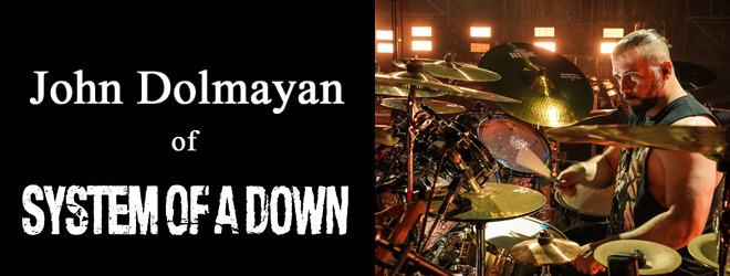 john slide - Interview - John Dolmayan of System of a Down