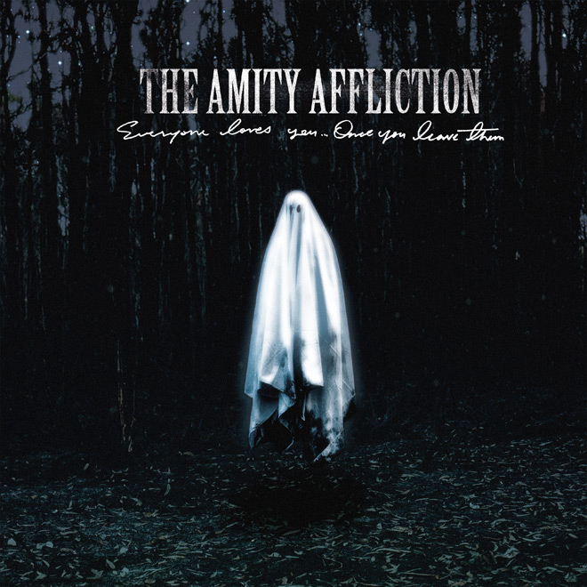the amity affliction everyone loves you - The Amity Affliction - Everyone Loves You... Once You Leave Them (Album Review)