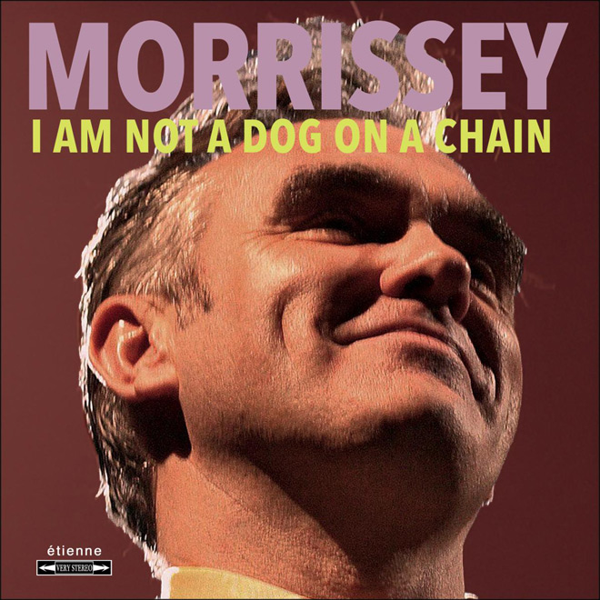 morrissey i am not - Morrissey - I Am Not a Dog on a Chain (Album Review)