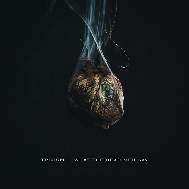 trivium what the dead album - Trivium - What The Dead Men Say (Album Review)
