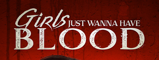 girls just wanna slide - Girls Just Wanna Have Blood (Movie Review)
